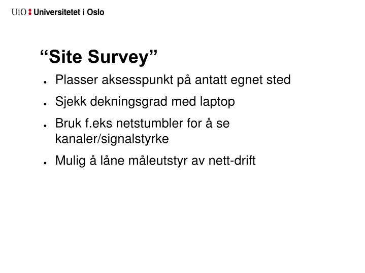 """Site Survey"""
