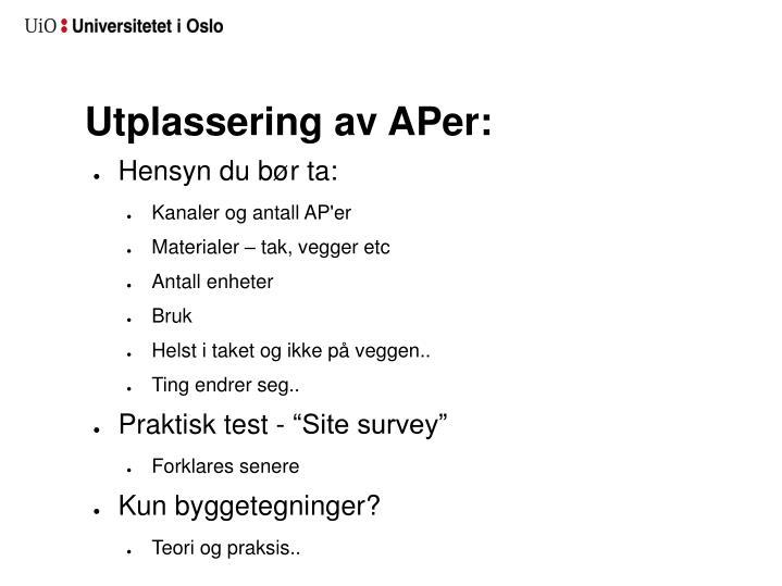 Utplassering av APer: