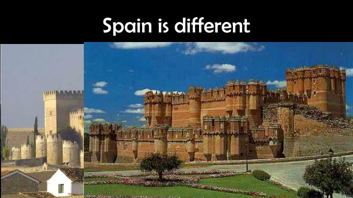 Spain is different1
