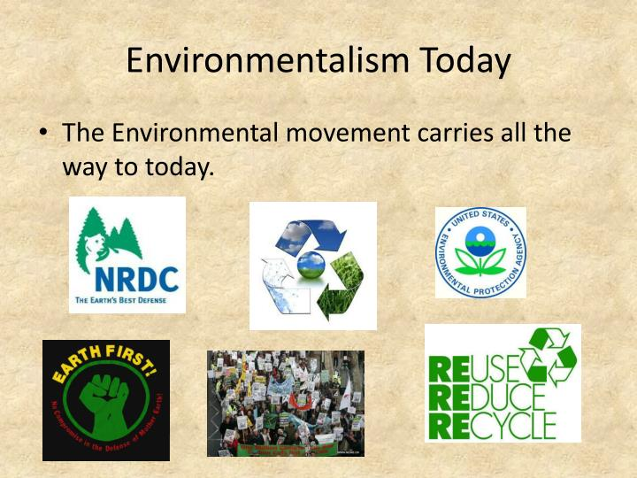 Environmentalism Today
