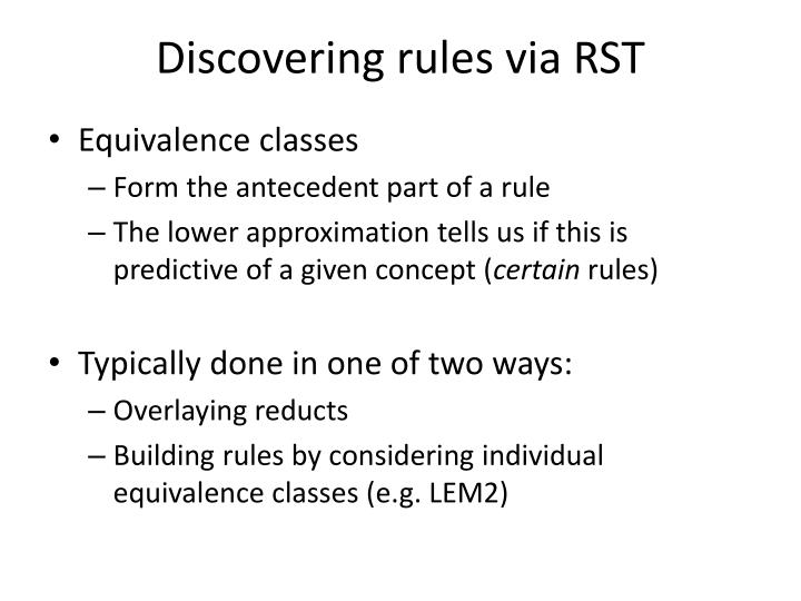 Discovering rules via RST