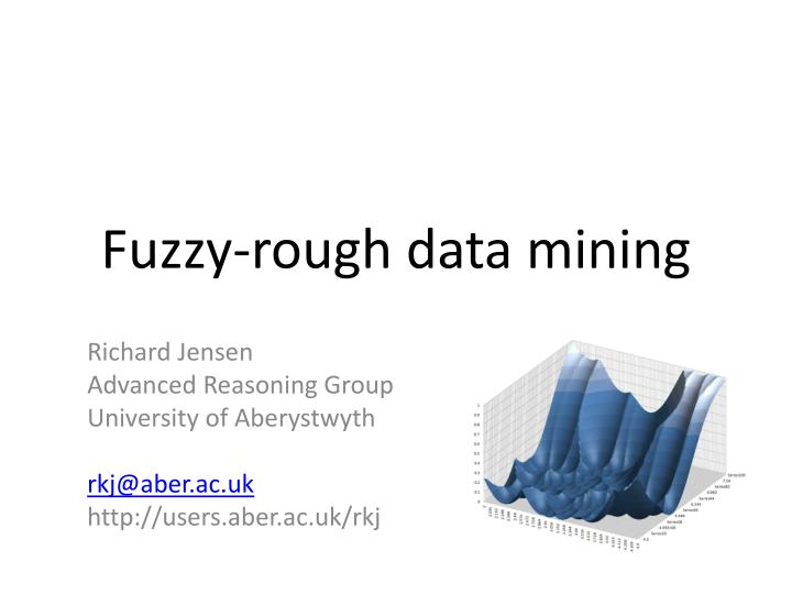 Fuzzy rough data mining