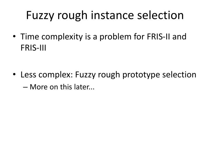 Fuzzy rough instance selection