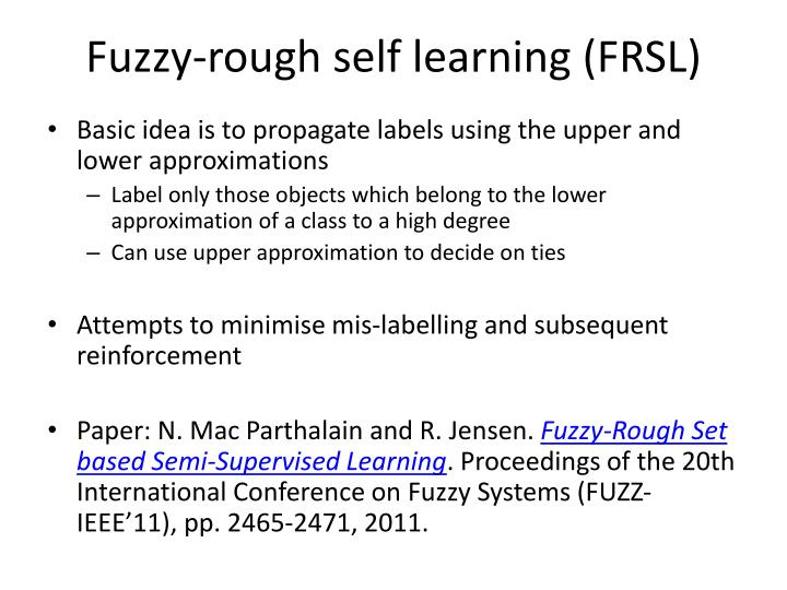 Fuzzy-rough self learning (FRSL)
