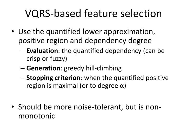 VQRS-based feature selection