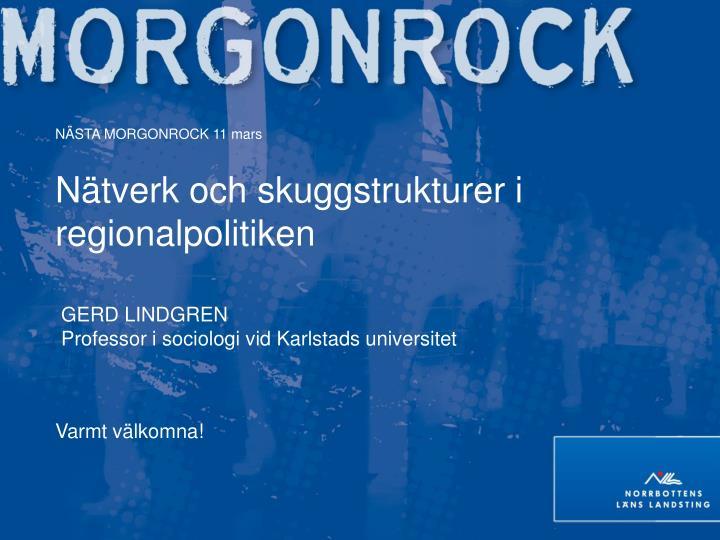 NÄSTA MORGONROCK 11 mars