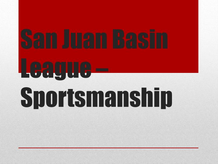 San juan basin league sportsmanship