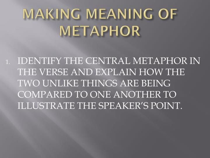 MAKING MEANING OF METAPHOR