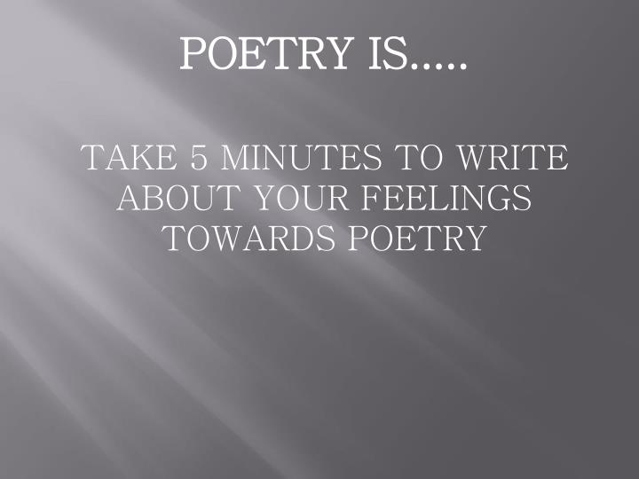 POETRY IS.....