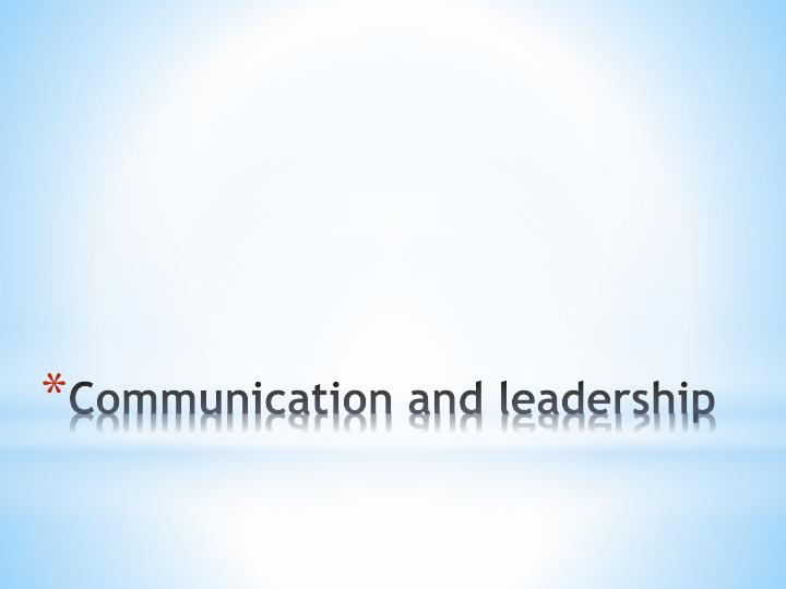 Communication and leadership