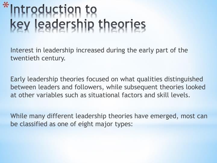 Interest in leadership increased during the early part of the twentieth century.