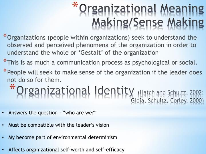 Organizations (people within organizations) seek to understand the observed and perceived phenomena of the organization in order to understand the whole or 'Gestalt' of the