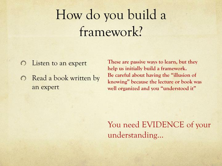 How do you build a framework?
