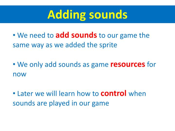 Adding sounds