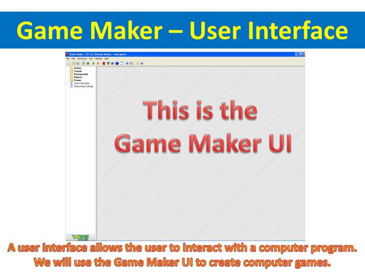 Game Maker – User Interface