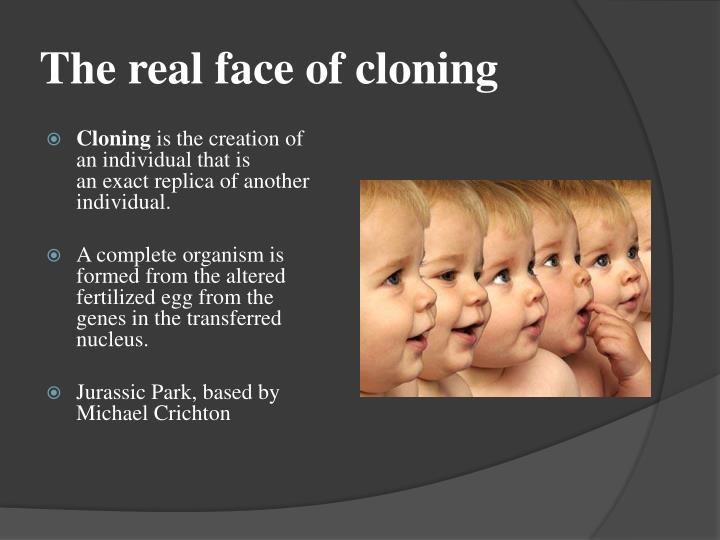 The real face of cloning