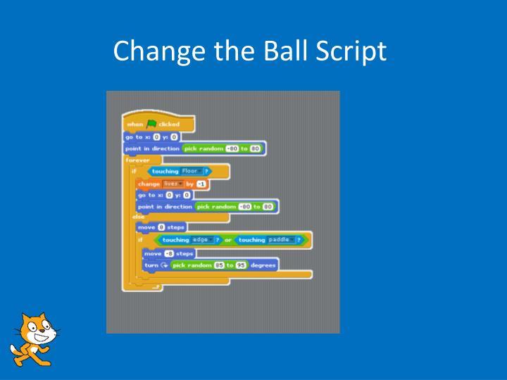 Change the Ball Script