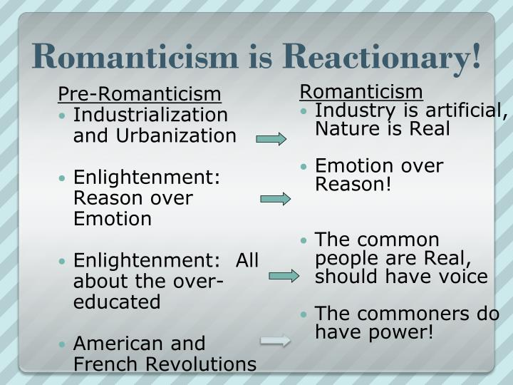 Romanticism is Reactionary!