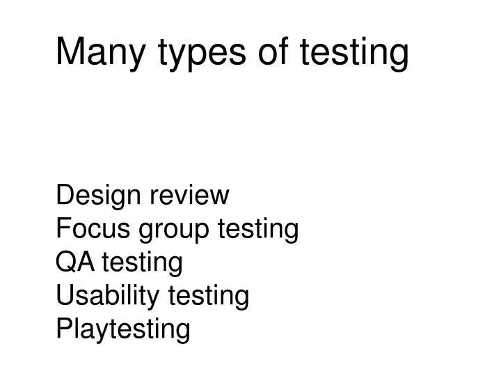 Many types of testing