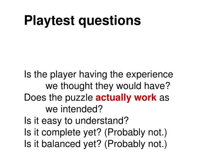 Playtest questions