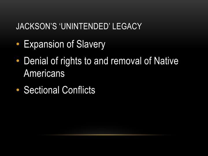 Jackson's 'Unintended' Legacy