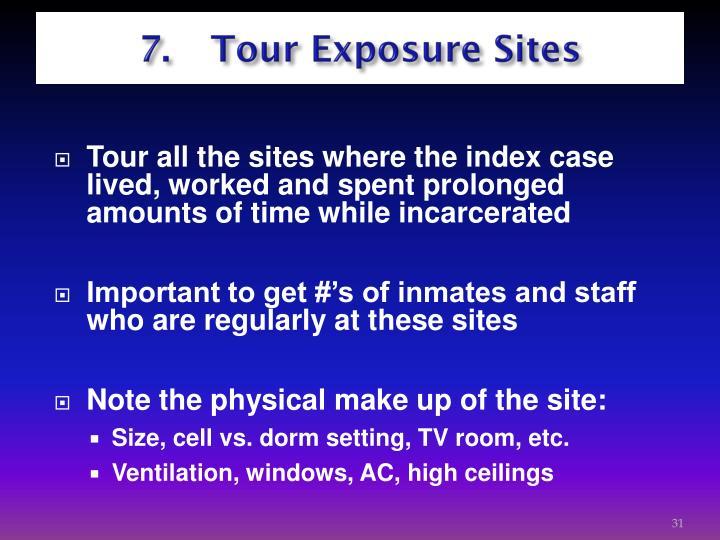 7. Tour Exposure Sites