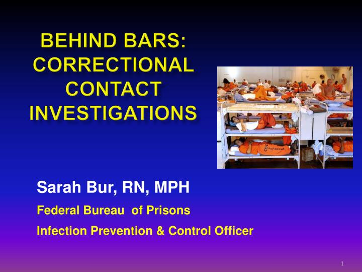 Behind bars correctional contact investigations