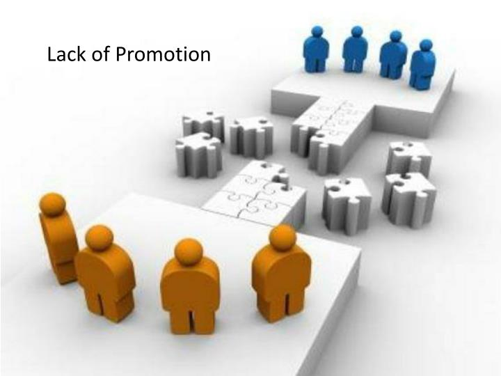 Lack of Promotion