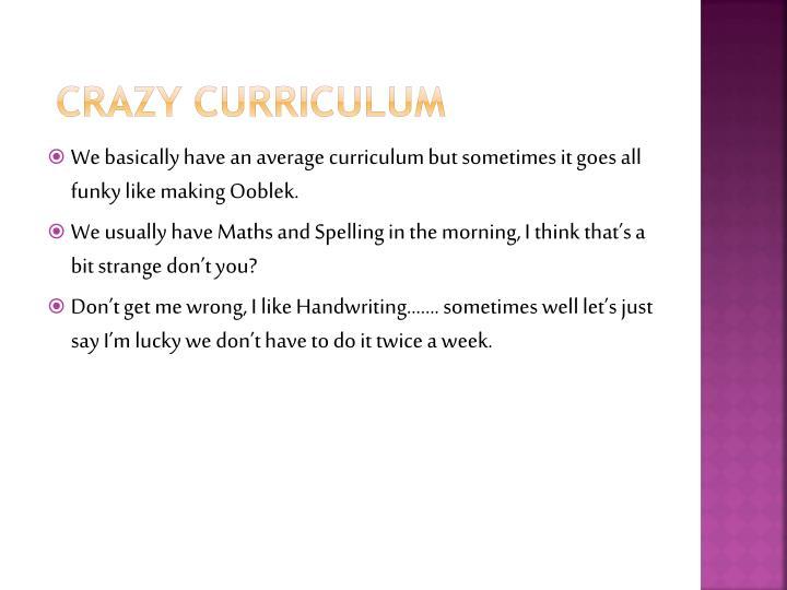 Crazy Curriculum