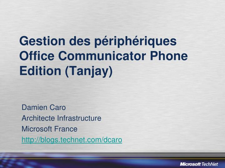 Gestion des p riph riques office communicator phone edition tanjay