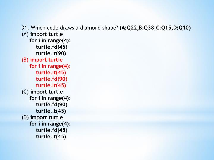 31. Which code draws a diamond shape?