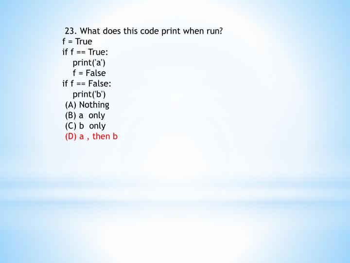 23. What does this code print when run?