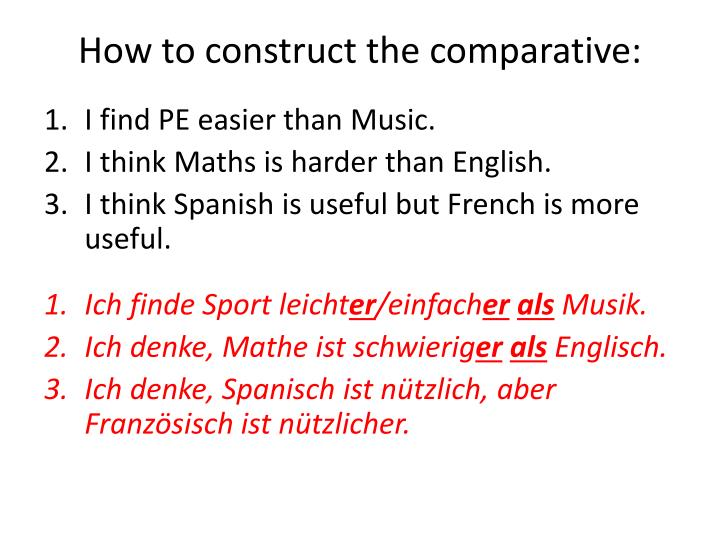 How to construct the comparative: