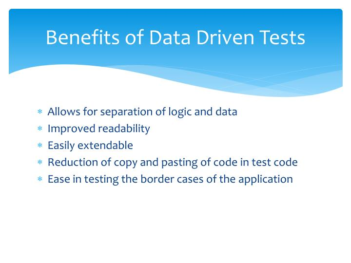 Benefits of Data Driven Tests