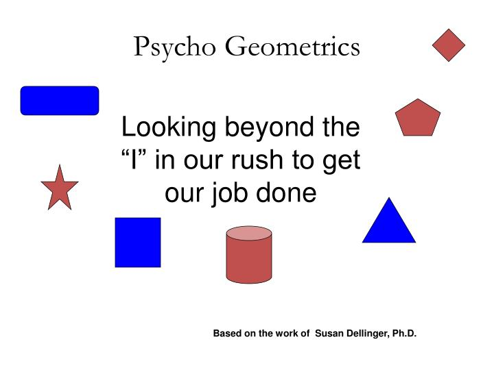Psycho Geometrics