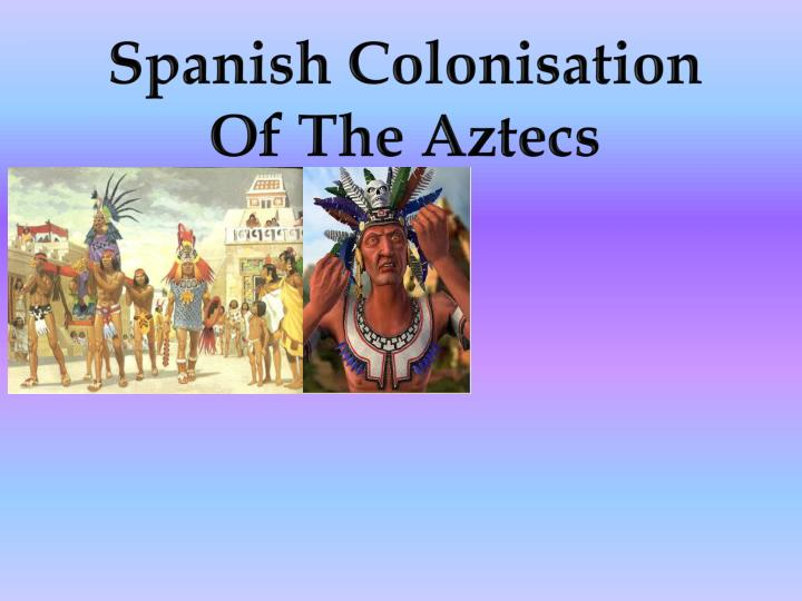 Spanish Colonisation
