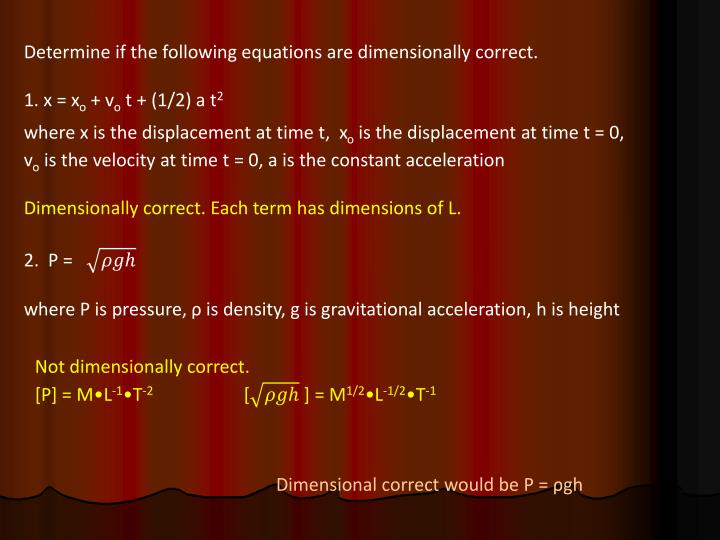 Determine if the following equations are dimensionally correct.