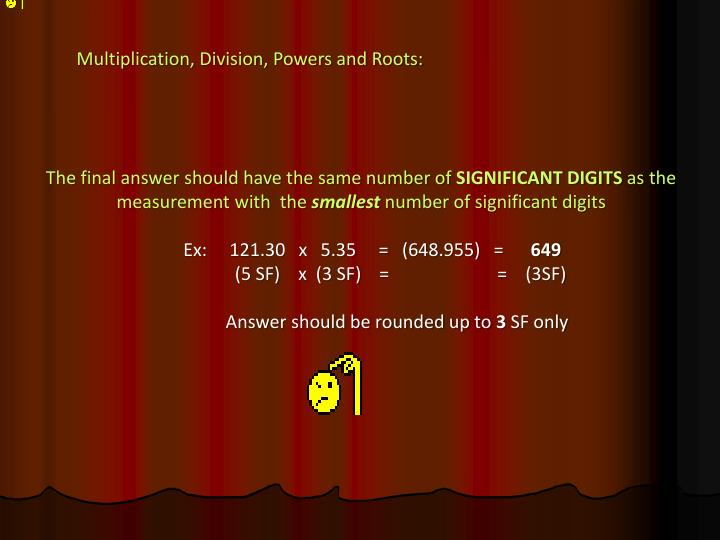 Multiplication, Division, Powers and Roots: