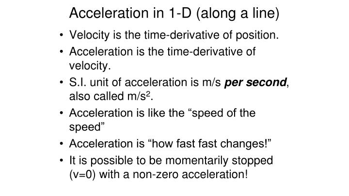Acceleration in 1-D (along a line)