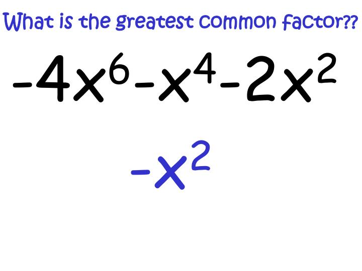 What is the greatest common factor??