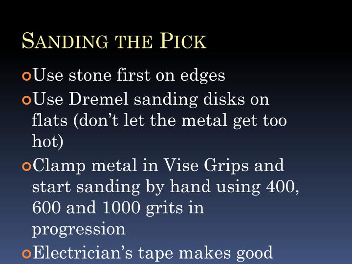 Sanding the Pick
