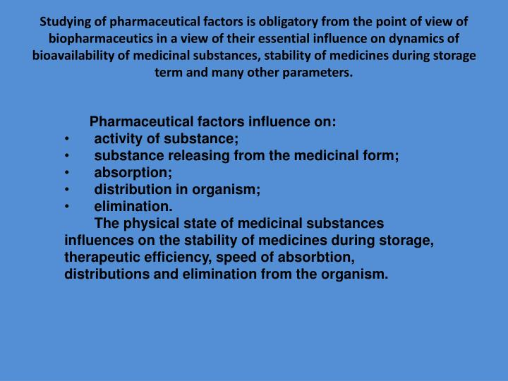 Studying of pharmaceutical factors is obligatory from the point of view of