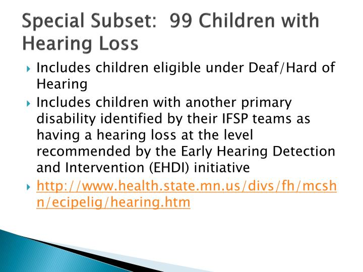 Special Subset:  99 Children with Hearing Loss