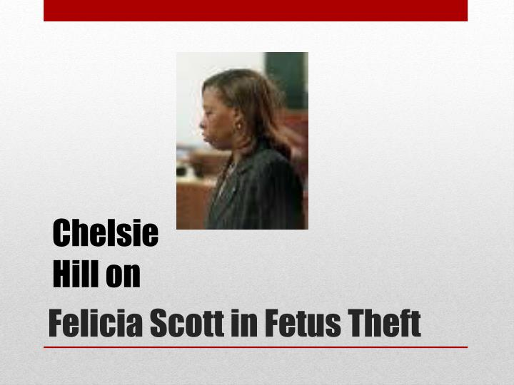 Felicia scott in fetus theft