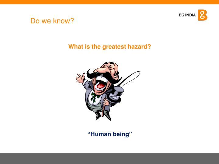 Do we know?