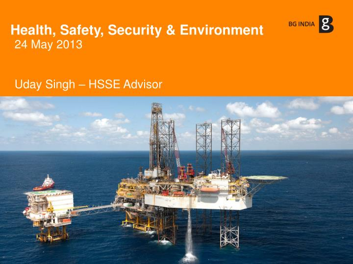 Health safety security environment