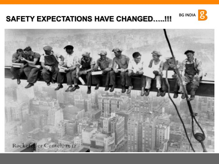 SAFETY EXPECTATIONS HAVE CHANGED…..!!!