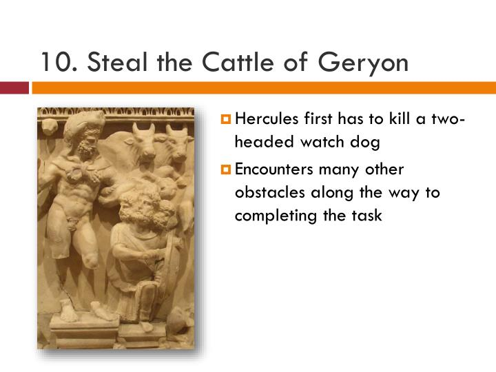 10. Steal the Cattle of