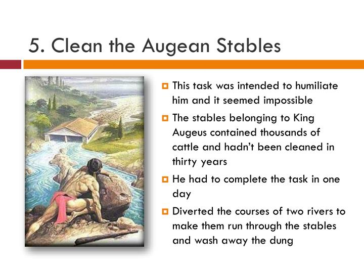 5. Clean the Augean Stables