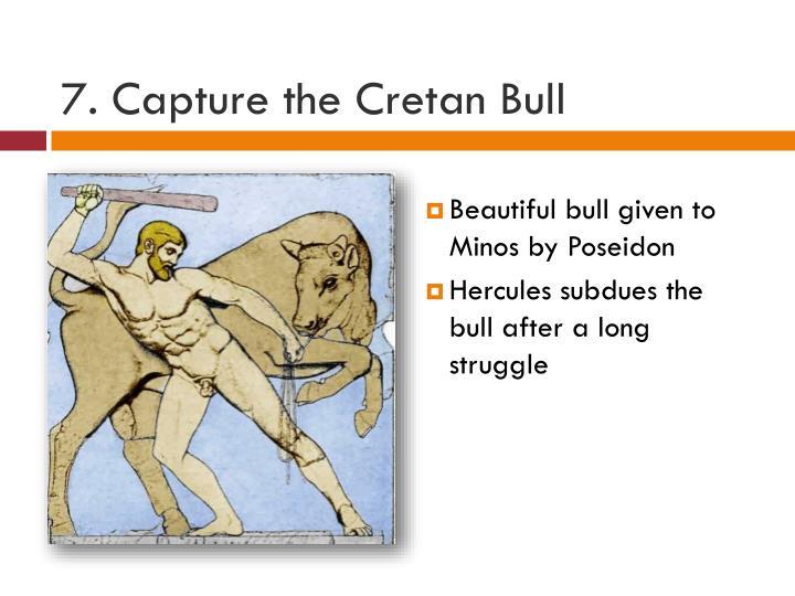 7. Capture the Cretan Bull